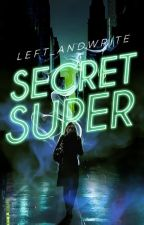 Secret Super by left_andwrite