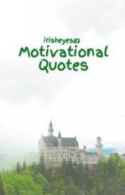 Motivational Quotes by irisheyes83