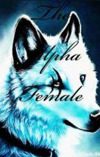 The Alpha Female  by strangereader596