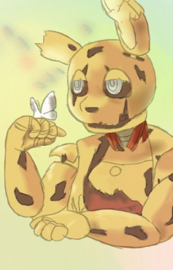 You Are My Everything- Springtrap x Reader (Female