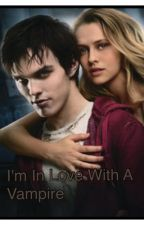 I'm In Love With A Vampire by PrincessKay