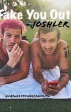 Fake You Out - Joshler by CasualTeenageFangirl