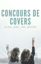 CONCOURS DE COVERS [OPEN] ✎ by Lisa_And_The_Books