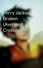 Percy Jackson Broken (Avengers Crossover) by AnonymousWriter195