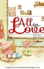 All In Love/Ngập Tràn Tình Yêu - Cố Tây Tước by banhbaochien9