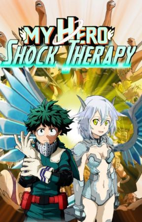 My Hero Shock Therapy: (A Shock Therapy Side Story) by Shocker_Girl