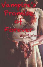 Vampire's promise of forever by Galereen