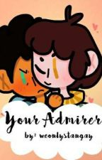 Your Admirer (MaxPres - Camp Camp) by weonlystangay