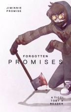 Forgotten Promises: A Ticci Toby X Reader by JiminniePromise