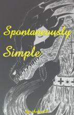 Spontaneously Simple  by TheHun08