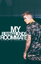 My Best Friend's Roommate: (Justin Bieber Fan Fic) by kxngjustin