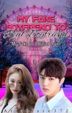 My fake boyfriend to real boyfriend by AriaBlaze372