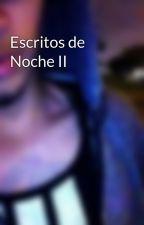 Escritos de Noche II by JairEGanoza