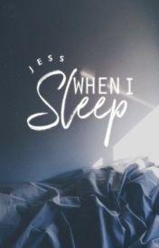 When I Sleep by treblehearts