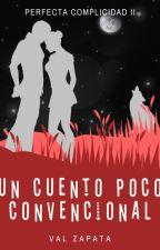 Un Cuento Poco Convencional (PC #2) by maraokumura