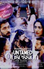 Untamed Obsession - Redux Story by anamika_writes