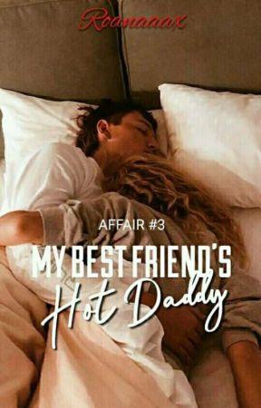 Affair 3: My Best Friend's Hot Daddy (R-18)✔ by roanaaax