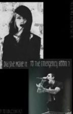 Did She Make It To The Emergency Room ? ( Chris Motionless Fan Fiction) by MotionlessInTaz