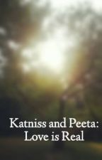 Katniss and Peeta: Love is Real by HottieWithABoddy