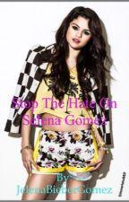 Stop the Hate on Selena by JelenaBieberGomez