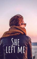 She Left Me by Chloe_Clou