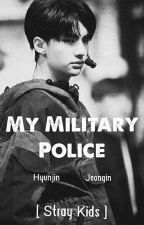My Military Police  [Hyunjeong + StrayKids Couple] by jinhyung_