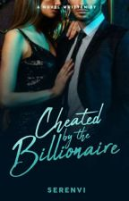 Cheated by the Billionaire by serenvi