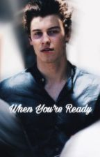 When You're Ready // SM by lifeeofknj