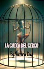 La chica del circo{cdm}(castielxsucrette) by youaremysunchine