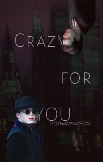 Crazy for You - Valeska Brothers x Female OC (Gotham
