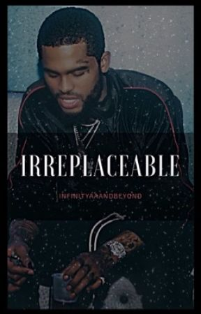 Irreplaceable (DAVE EAST) by InfinityVibez