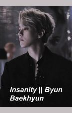Insanity ↠  Byun Baekhyun by atomicperson