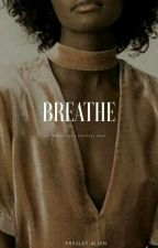 Breathe (2) | c.s. by teenaches