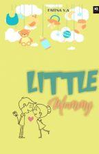 LITTLE MOMMY[TAMAT] /AKAN TERBIT/ by FreelancerAuthor