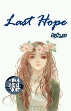 Last  Hope [1/1] by Lyla_ss