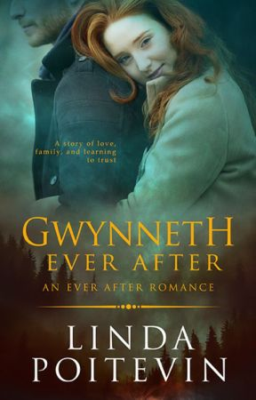 Gwynneth Ever After (an Ever After romance) by LindaPoitevin