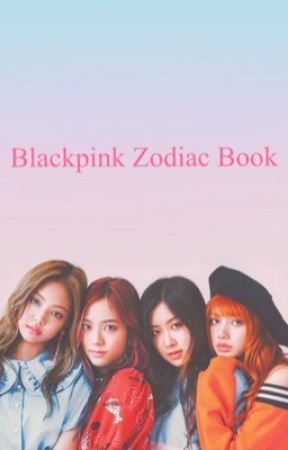 Blackpink Zodiac book by _soomin_33