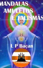 MANDALAS, AMULETOS E TALISMÃS by lpbacan