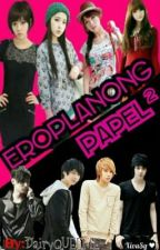 Eroplanong Papel [BOOK:2]-Completed by DairyQUEENIE