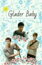 Glader Baby (TMR Fanfic) by xthetinywriterx