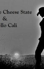 Goodbye Cheese State and Hello Cali by AnimeFreak1201