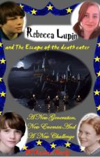 Rebecca Lupin and The Escape of the death eater by RachieK97