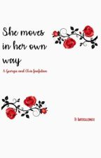 She moves in her own way (A Georgie and Elvis FanFiction) by Awritercalledmaeve