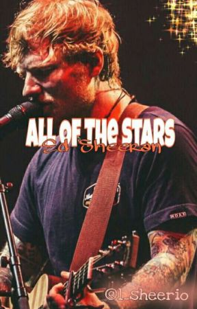 All Of The Stars (Ed Sheeran) by l_sheerio