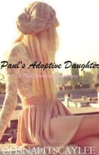 Paul's Adoptive Daughter [One Direction] // on hold by OhSnapItsCaylee