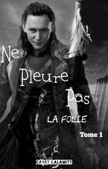 Ne Pleure Pas - La Folie (Tome 1)