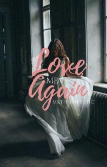 Love me Again (Complete)