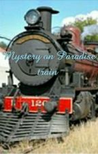 Mystery on Paradise train (A NSC fanfic) by Lunalover6469