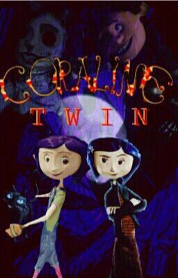 Coraline S Twin Chapter 13 The Ghosts Eyes Wattpad