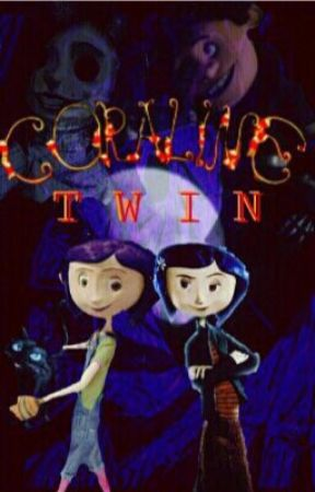Coraline S Twin Chapter 14 Escape Wattpad